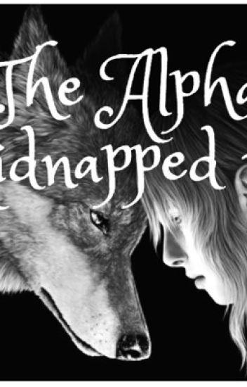 The alpha kidnapped ME! (Human/werewolf story) - Daniella