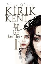 KIRIK KENT (Harabe Kentler Serisi #1) by lacivertteneskiz
