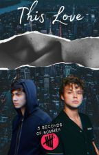 This Love × Cashton  by TheyIdiot
