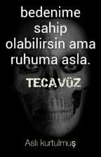 TECAVÜZ by aslikurtulmus