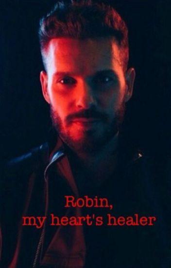 Robin, my heart's healer