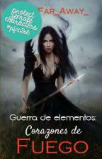 Guerra de elementos, Libro I: Corazones de fuego. (PAUSADA) by MSCadiz