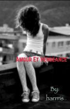 Amour et Vengeance by harrris
