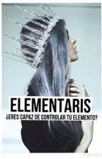Elementaris  ¿Eres capaz de controlar tu elemento?    by XXwiillaaXX