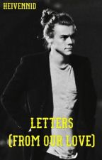 Letters From Our Love [H.S.] by MrsNiallStylinson