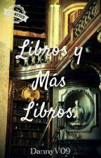"""Libros y más libros, """"recomendaciones"""" by DannyV09"""