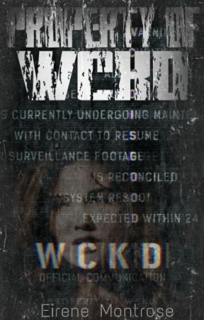 Property of WCKD • WCKD is good 2 by sofiaekaterina