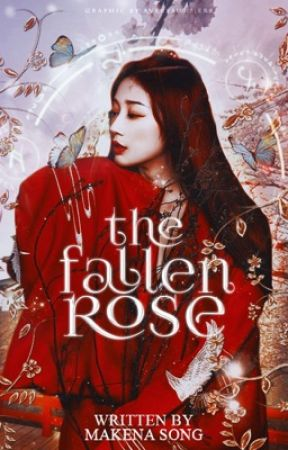 The Fallen Rose [Asian Fantasy/Romance] by thesongist