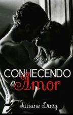 Conhecendo o Amor by tatianeh