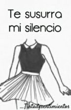 Te susurra mi silencio by Tintadesentimientos