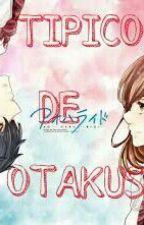 !!!Tipico De Otakus!!! by mochimochi10