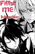 Fight me! (Mikaela x Yuu Hyakuya B x B) by ObscureLucidity