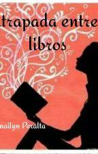 Atrapada entre libros Suspendida temporalmente by AliceDianaTownsend