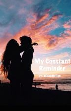 My Constant Reminder by ashaddiction