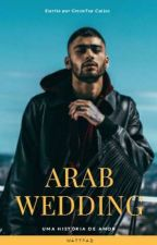 Arab Wedding - ZJM #Wattys2018 by GreenTea_Coffee