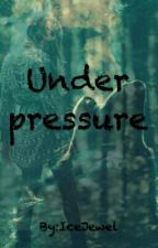"""Under pressure (Book 1 of """"Wolves of Insanity"""" Series) by IceJewel"""