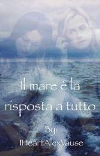 ||Il mare è la risposta a tutto|| #Vauseman #Laylor by IHeartAlexVause