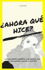 ¿Ahora qué hice? (En edición) by luchimi