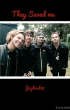They Saved Me | 5SOS {ON HOLD} by hipsterishfangirl