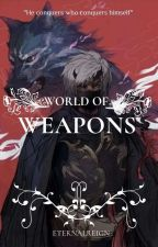 World of Weapons Book 1: The Gods and Goddesses by RukeCross24
