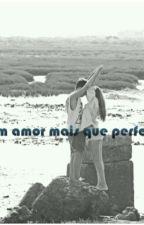 Um amor mais que perfeito by 221nuna