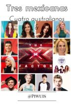 "Tres mexicanas, cuatro australianos y ""The X Factor"". (1)  by Piwuis"