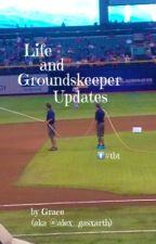 Life & Groundskeeper Updates by joeys-babe