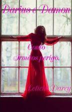 Darius e Damon by Leticiadarcy