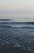 twitches {muke} by CrackCobain