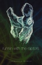 Runnin with the raptors ( jurrasic world fanfic) by the_geek_of_a_girl