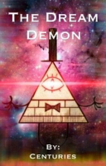 The Demons (Bill Cipher x Dream Demon! Reader)