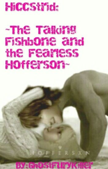 Hiccstrid: The Talking Fishbone and The Fearless Hofferson