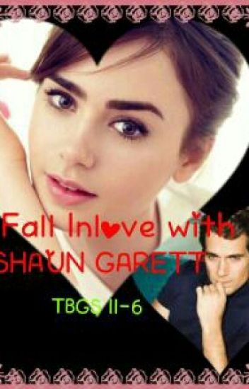 FALL IN LOVE WITH SHAUN GARETT