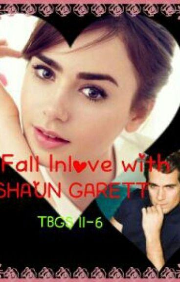 FALL IN LOVE WITH SHAUN GARETT
