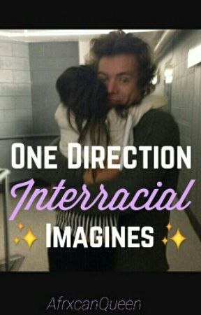 One Direction Interracial Preferences by youngnubian