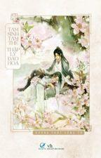 Tam sinh tam thế Thập lý đào hoa - Hoàn by LIBRARY_LOVE_COFFEE