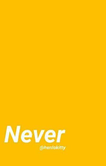 Never ; steven f