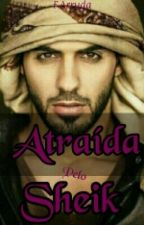 Atraída pelo Sheik by F_Arruda