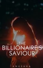 The Billionaire's Saviour by The-Superstar
