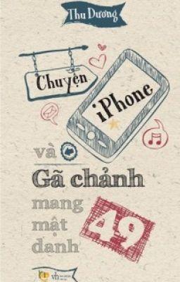 Đọc truyện Chuyện Iphone và Gã Chảnh mang mật danh 49