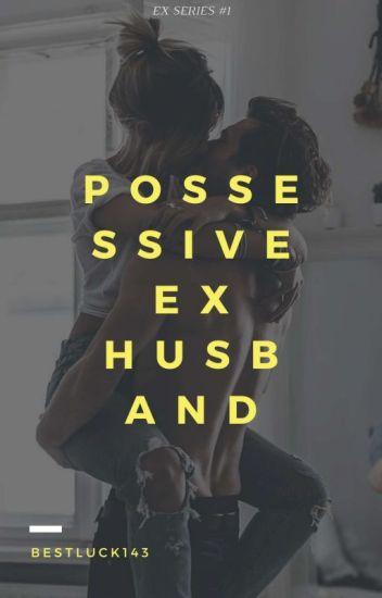 Possessive Ex Husband (EXS#1)