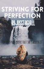 Striving For Perfection by jusstagirll