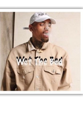 ... Wet The Bed Chris Brown Story Poetic Spiffy Wattpad ...