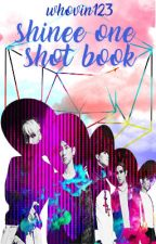 SHINee one shots {REQUEST OPEN} by whovin123