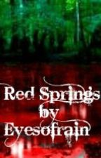 Red Springs by EyesOfRain