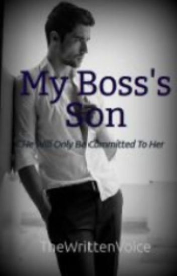 My Boss's Son {#Wattys2016}