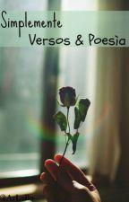 Simplemente Versos & Poesía. by ArLoBo