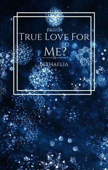 True Love for Me? (Male!ElsaxReader) END?