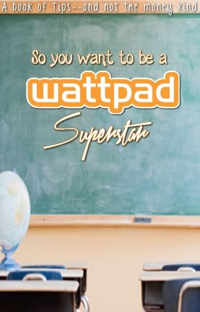 So You Want to Be A Wattpad Superstar by N_D_Iverson