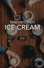 ICE CREAM by tweventeen